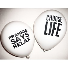 80s Choose Life / Frankie say Relax Balloons